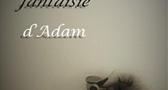 Au nom de la fantaisie d'Adam
